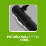 POTEAUX GALVA + PVC  TENNIS