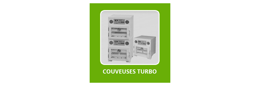 Couveuses Turbo