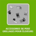 ACCESSOIRES DE POSE GRILLAGES POUR ÉLEVEURS