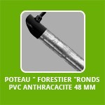 "POTEAU "" forestier ""RONDS PVC anthracacite 48 MM"