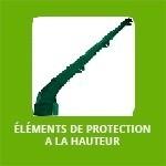 ÉLÉMENTS DE PROTECTION A LA HAUTEUR