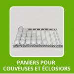 Paniers pour couveuses et éclosiors