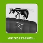 Autres Produits 100% nature (Anti-Mouche, Acariens, Guêpe et plein d'autres )....comme dans la nature même
