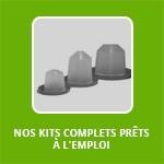 NOS KITS COMPLETS / ET PRÊT A L'EMPLOI