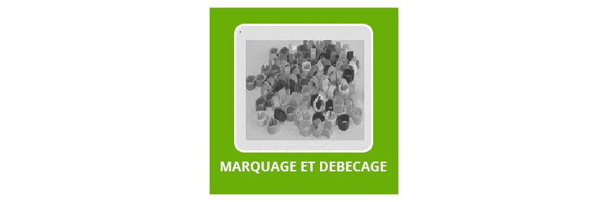 Marquage et Debecage