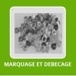 MARQUAGE / DÉBECAGE